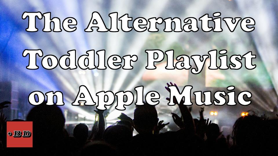 Alternative Toddler Playlist on Apple Music