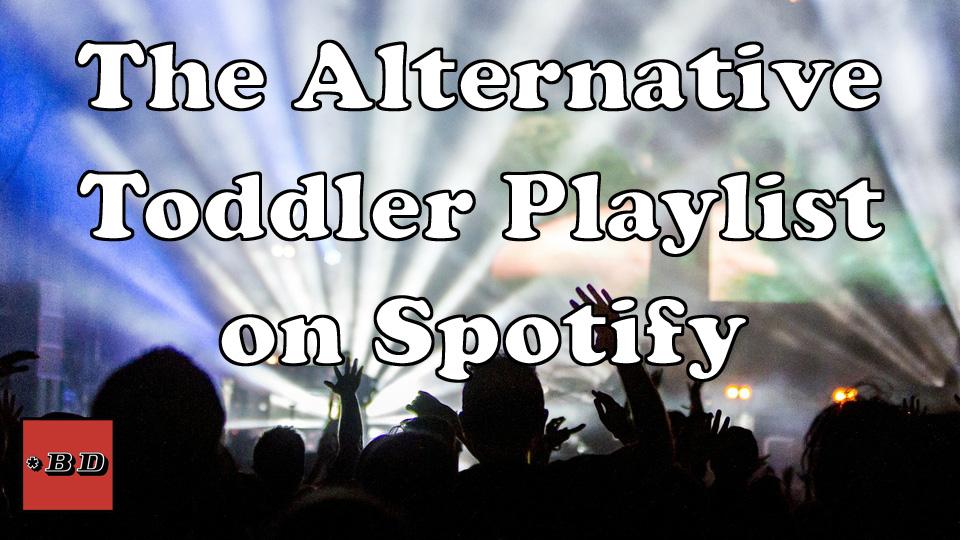 Alternative Toddler Playlist on Spotify